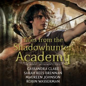 Tales from the Shadowhunter Academy, Sarah Rees Brennan, Cassandra Clare