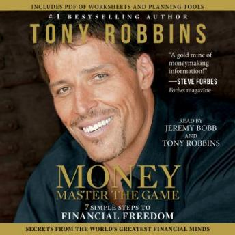 Download MONEY Master the Game: 7 Simple Steps to Financial Freedom by Tony Robbins