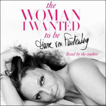 Download Woman I Wanted to Be by Diane Von Furstenberg