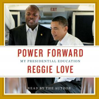 Power Forward: My Presidential Education, Reggie Love