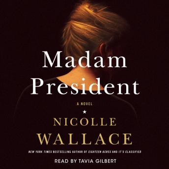 Madam President: A Novel, Nicolle Wallace