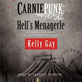 Download Carniepunk: Hell's Menagerie: A Charlie Madigan Short Story by Kelly Gay