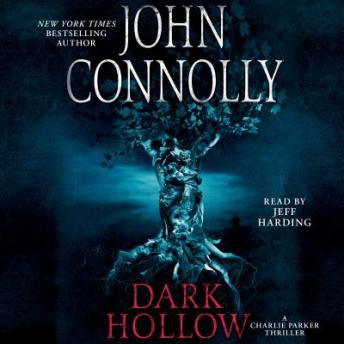Dark Hollow: A Thriller, John Connolly