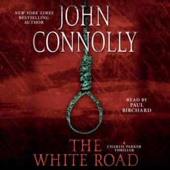 White Road: A Thriller, John Connolly
