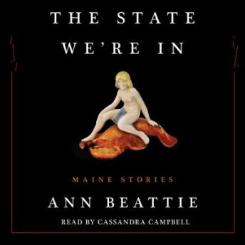 State We're In: Maine Stories, Ann Beattie