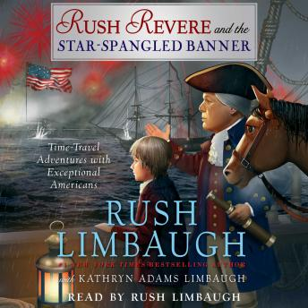 Rush Revere and the Star-Spangled Banner, Rush Limbaugh