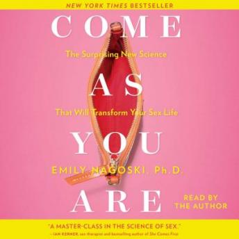 Come as You Are: The Surprising New Science that Will Transform Your Sex Life Audiobook Free Download Online