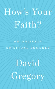 How's Your Faith: An Unlikely Spiritual Journey