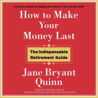 How to Make Your Money Last: The Indispensable Retirement Guide sample.