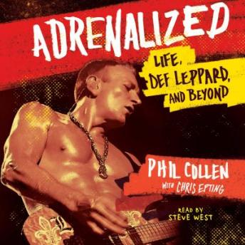 Adrenalized: Life, Def Leppard, and Beyond, Phil Collen