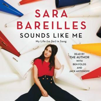 Sounds Like Me: My Life (So Far) in Song, Sara Bareilles