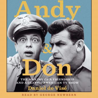 Download Andy and Don: The Making of a Friendship and a Classic American TV Show by Daniel De Visé