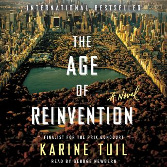 Age of Reinvention: A Novel, Karine Tuil