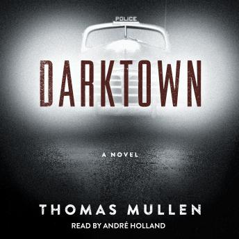 Darktown: A Novel, Thomas Mullen