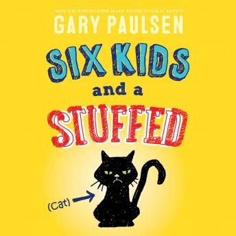 Six Kids and a Stuffed Cat, Gary Paulsen