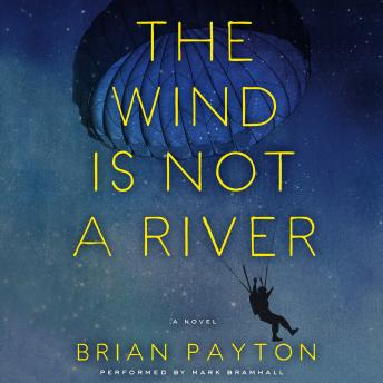 Wind is Not a River, Brian Payton