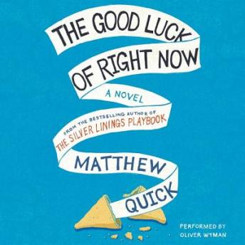Good Luck of Right Now, Matthew Quick