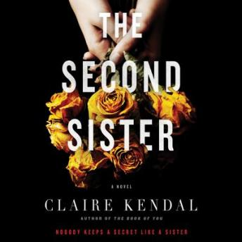 Second Sister: A Novel, Claire Kendal