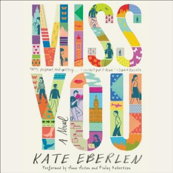 Miss You: A Novel, Kate Eberlen