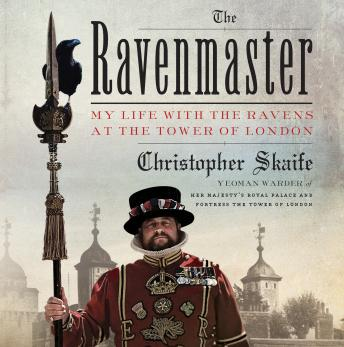 Download Ravenmaster: My Life with the Ravens at the Tower of London by Christopher Skaife