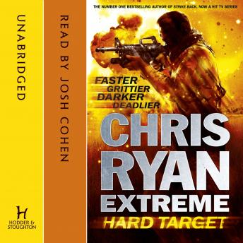 Chris Ryan Extreme: Hard Target: Faster, Grittier, Darker, Deadlier, Chris Ryan