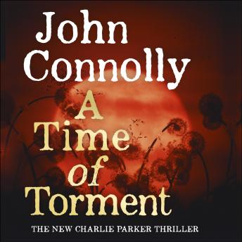 Time of Torment: Charlie Parker, Book 14, John Connolly