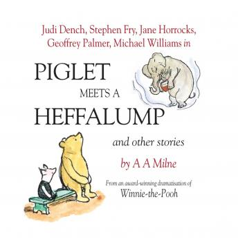 Winnie the Pooh: Piglet Meets A Heffalump and Other Stories, A.A. Milne