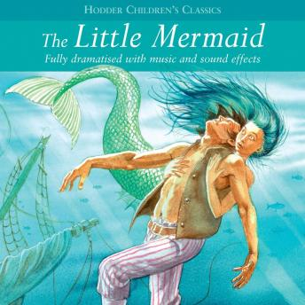 Children's Audio Classics: The Little Mermaid, Children's Audio Classics