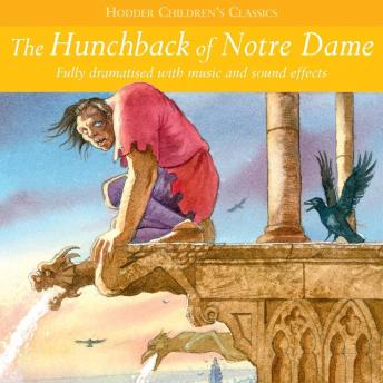 Children's Audio Classics: The Hunchback Of Notre Dame