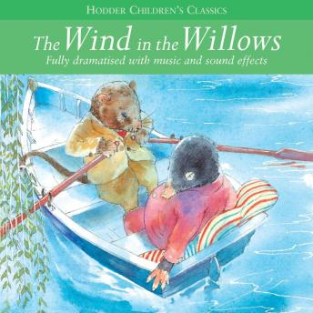Children's Audio Classics: The Wind In The Willows, Children's Audio Classics