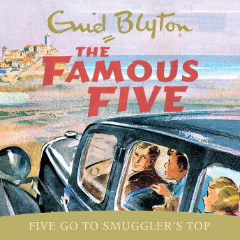 Famous Five: Five Go To Smuggler's Top: Book 4, Enid Blyton