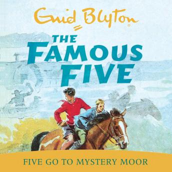 Five Go To Mystery Moor, Enid Blyton
