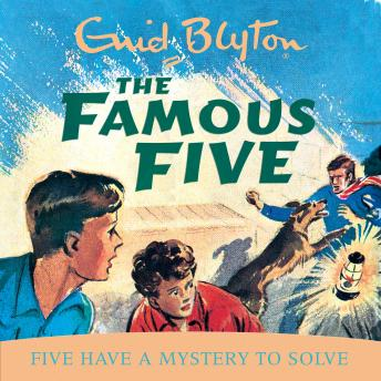 Five Have A Mystery To Solve, Enid Blyton