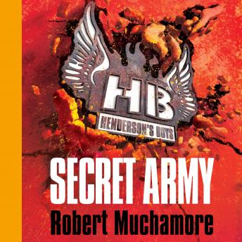 Henderson's Boys: Secret Army, Robert Muchamore