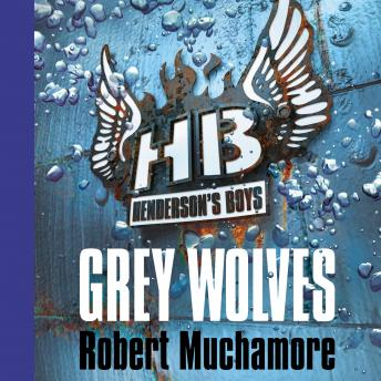 Henderson's Boys: Grey Wolves, Robert Muchamore