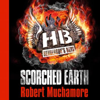 Henderson's Boys: Scorched Earth, Robert Muchamore