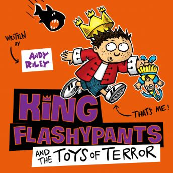 King Flashypants and the Toys of Terror: Book 3