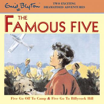 Famous Five: Five Go Off To Camp & Five Go To Billycock Hill, Enid Blyton