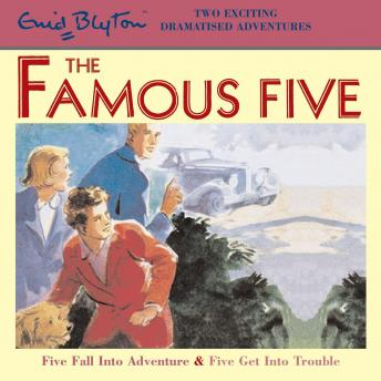 Famous Five: Five Fall Into Adventure & Five Get Into Trouble, Enid Blyton