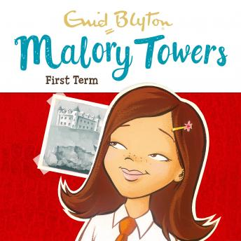 Malory Towers: First Term: Book 1, Enid Blyton