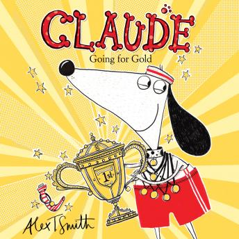 Claude Going for Gold!, Alex T Smith