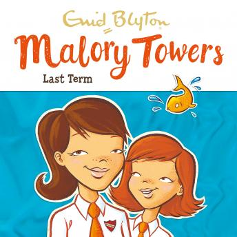 Malory Towers: Last Term: Book 6, Enid Blyton
