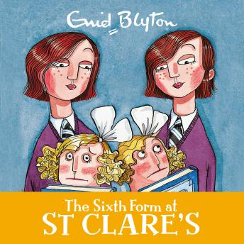 Sixth Form at St Clare's: Book 9, Enid Blyton