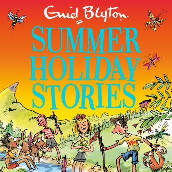 Summer Holiday Stories: 22 Sunny Tales: Bumper Short Story Collections, Enid Blyton