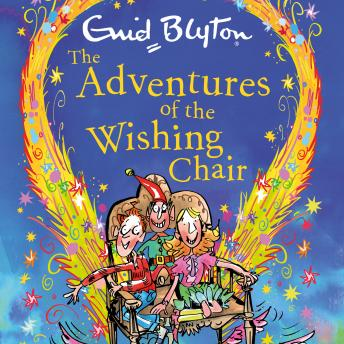 Adventures of the Wishing-Chair: Book 1, Enid Blyton