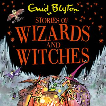 Stories of Wizards and Witches: Contains 25 classic Blyton Tales, Enid Blyton