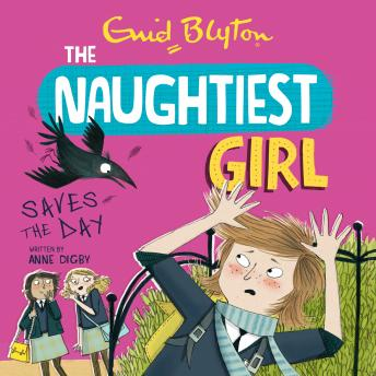 Naughtiest Girl: Naughtiest Girl Saves The Day, Anne Digby
