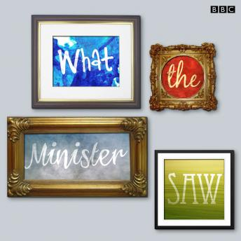 What The Minister Saw (BBC Radio 4)