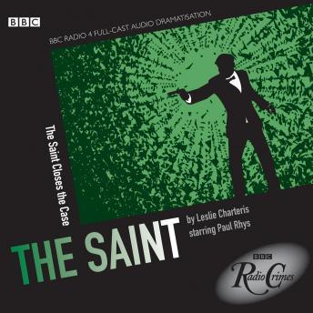Saint, The  The Saint Closes The Case (BBC Radio Crimes)