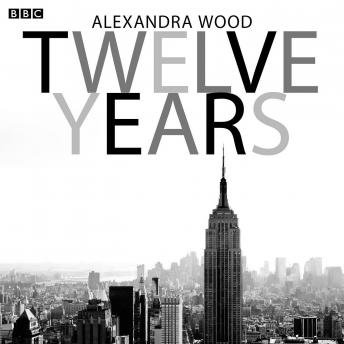 Twelve Years: A BBC Radio 4 dramatisation, Alexandra Wood